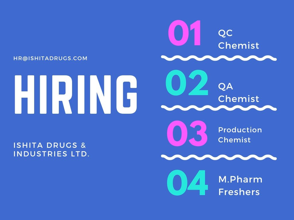Ishita Drugs & Industries Ltd – Urgent Hiring for QC / QA / Production Chemists / M.Pharm Freshers – Apply Now