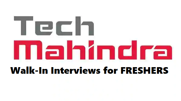 Tech Mahindra Limited - Walk-In Interviews for FRESHERS